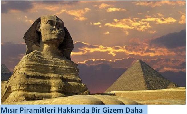 Mısır Piramitleri Hakkında Bir Gizem Daha