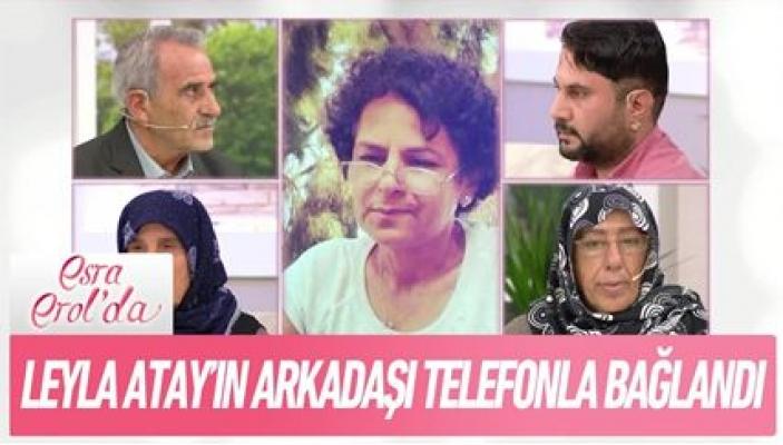 Leyla Atay, Her Yerde Aranıyor!