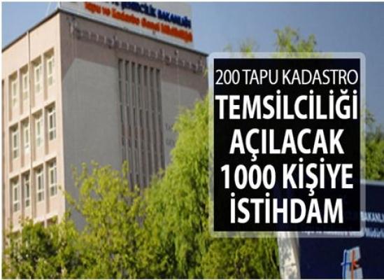 200 Tapu Kadastro Temsilciliği İle 1000 Kişiye İş İmkânı