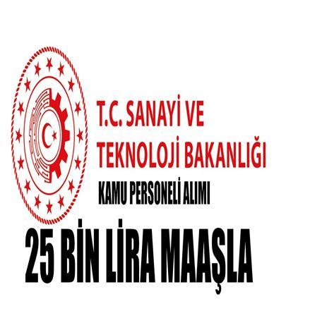 Sanayi ve Teknoloji Bakanlığı 25 Bin TL Maaş İle Personel Alımı