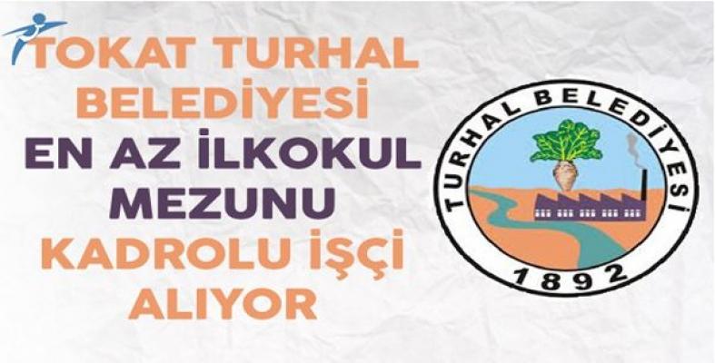 Tokat Turhal Belediyesi 22 Kamu Personeli Alımı