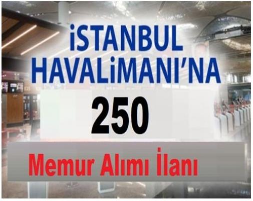 Yeni İstanbul Havalimanı 250 Memur Alımı Başvuruları Devam Ediyor
