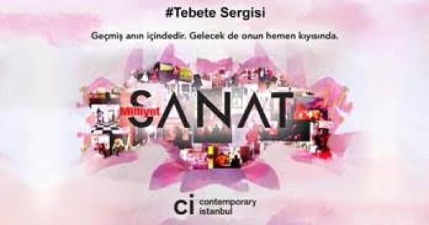 "MİLLİYET SANAT, CONTEMPORARY İSTANBUL'DA YER ALAN  ""#TEBETE SERGİSİ""NDE"