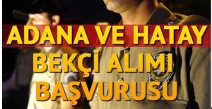 Hatay ve Adana'da Bekçi Alımı Yapılacak