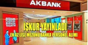 İŞKUR Akbank Personel Alımına İlişkin İlan Yayınladı