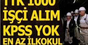 TTK KPSS Şartsız 1000 İşçi Alımı Yapacak