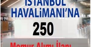 bYeni İstanbul Havalimanı 250 Memur.../b