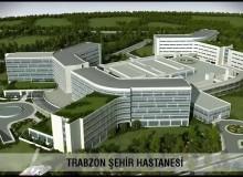 Trabzon Şehir Hastanesi Ne Zaman Açılacak?