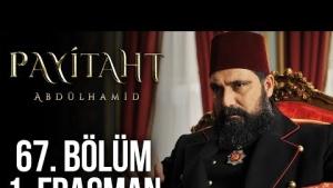 Payitaht Abdülhamid 67. Bölüm Fragmanı