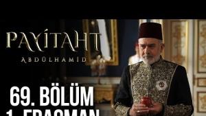 Payitaht Abdülhamid 69. Bölüm Fragmanı