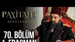 Payitaht Abdülhamid 70. Bölüm Fragmanı