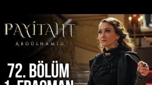 Payitaht Abdülhamid 72. Bölüm Fragmanı