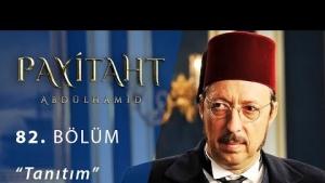 Payitaht Abdülhamid 82. Bölüm Fragmanı