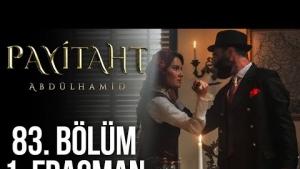 Payitaht Abdülhamid 83. Bölüm Fragmanı