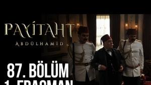 Payitaht Abdülhamid 87. Bölüm Fragmanı Büyük Hesaplaşma